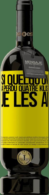 29,95 € Envoi gratuit | Vin rouge Édition Premium MBS® Reserva Si quelqu'un a perdu quatre kilos. Je les ai Étiquette Jaune. Étiquette personnalisable Reserva 12 Mois Récolte 2013 Tempranillo