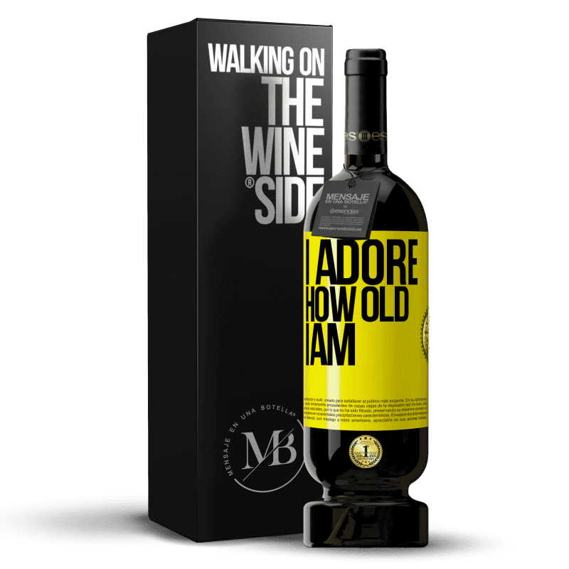 29,95 € Free Shipping   Red Wine Premium Edition MBS® Reserva I adore how old I am Yellow Label. Customizable label Reserva 12 Months Harvest 2013 Tempranillo
