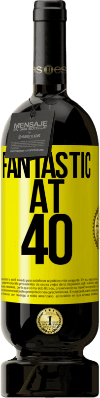 19,95 € | Red Wine Premium Edition RED MBS Fantastic at 40 Yellow Label. Customized label I.G.P. Vino de la Tierra de Castilla y León Aging in oak barrels 12 Months Harvest 2016 Spain Tempranillo