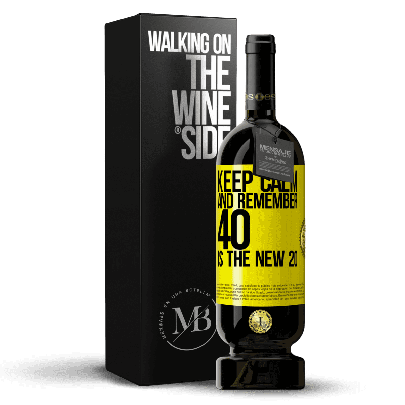 29,95 € Free Shipping | Red Wine Premium Edition MBS® Reserva Keep calm and remember, 40 is the new 20 Yellow Label. Customizable label Reserva 12 Months Harvest 2013 Tempranillo