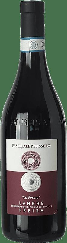 12,95 € | Red wine Pasquale Pelissero La Ferma D.O.C. Langhe Piemonte Italy Freisa Bottle 75 cl